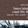 """Kazimierz Kozłowski """"Pomorze Zachodnie w latach 1945-2010"""""""