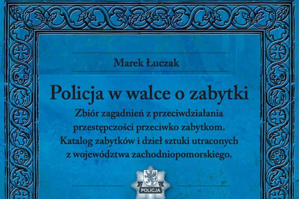 """Marek Łuczak """"Policja w walce o zabytki"""""""